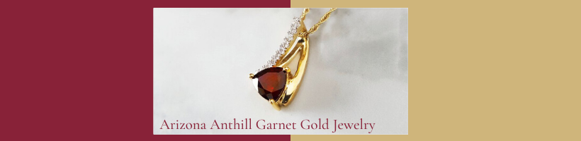 Arizona Anthill Garnet Gold Jewelry